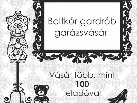 Boltkór Gardrób Garázsvásár